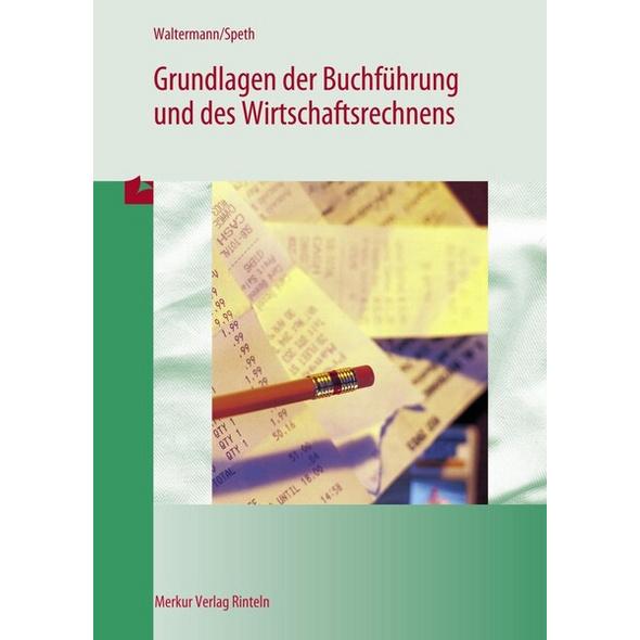Grundlagen der Buchführung und des Wirtschaftsrechnens