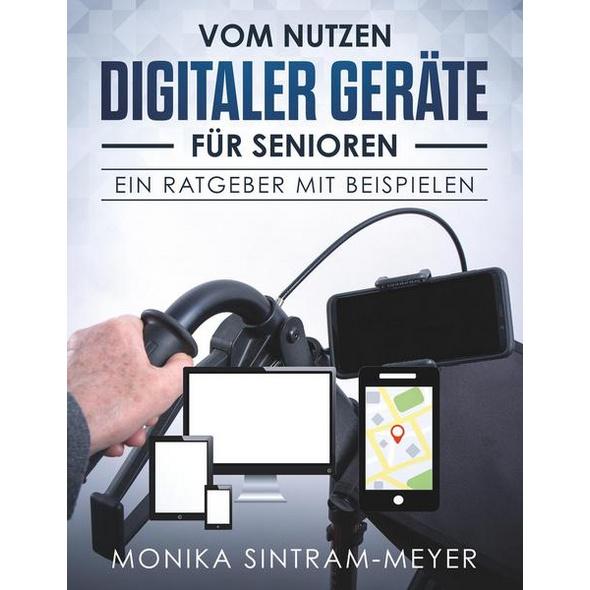 Vom Nutzen digitaler Geräte für Senioren